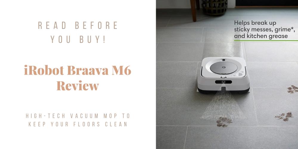 Irobot Braava M6 Review High Tech Vacuum Mop In 2020 Irobot Irobot Braava Robot Vacuum