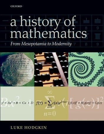 A History Of Mathematic Ebook By Luke Hodgkin Rakuten Kobo Math Book Science Books Essay Topics Topic