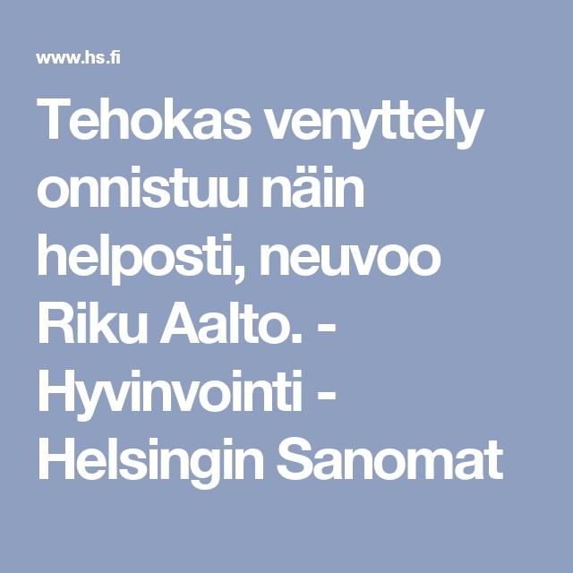 Tehokas venyttely onnistuu näin helposti, neuvoo Riku Aalto. - Hyvinvointi - Helsingin Sanomat