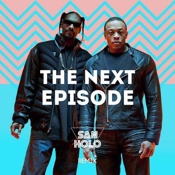 Dr Dre The Next Episode San Holo Remix Remix Episode Holo