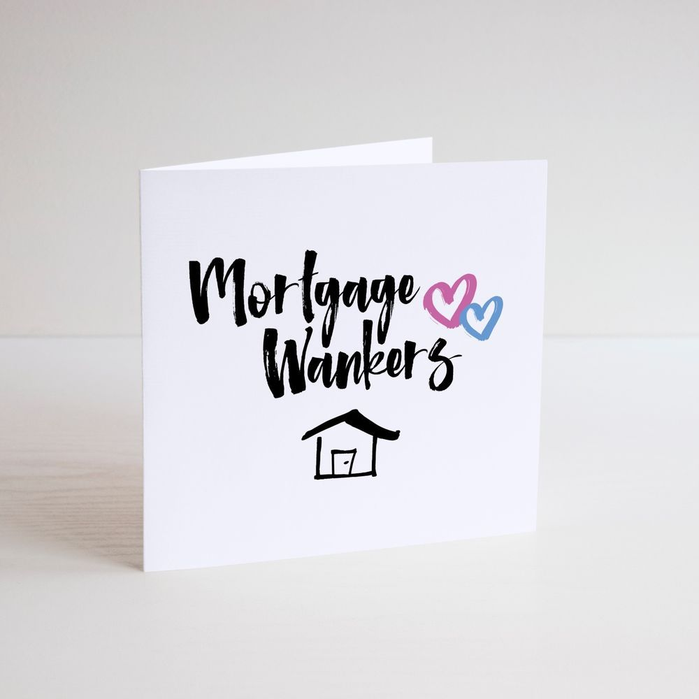 Funny greeting card cheeky banter mortgage wankers new home funny greeting card cheeky banter mortgage wankers new home house flat cardsbysuperlush newhome m4hsunfo