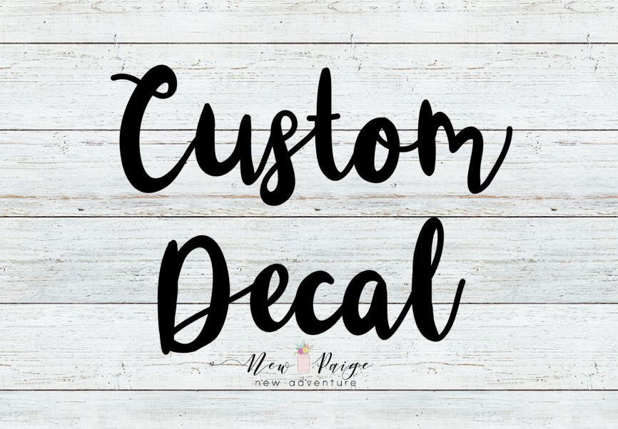 Custom vinyl decal custom decal decal decals car decal