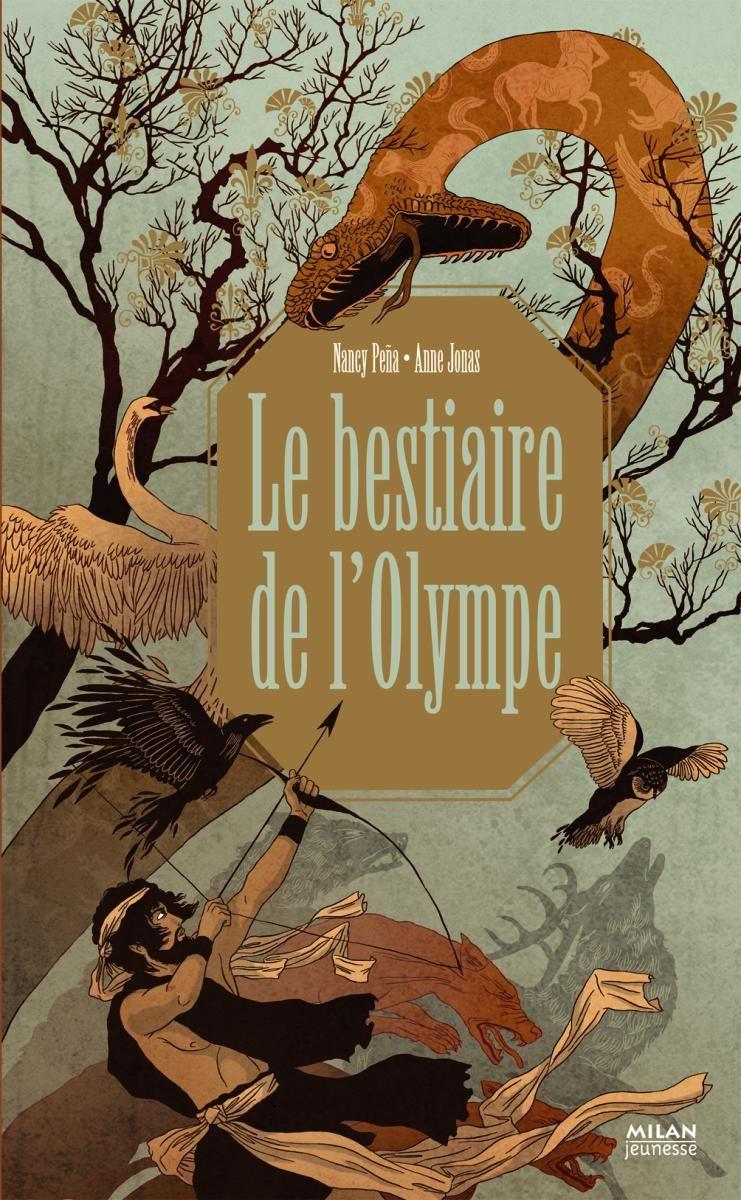 Le Bestiaire De L Olympe Editions Milan Bestiaire Mythologie Grecque Creature Etrange