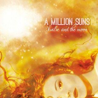 Halie & The Moon - Million Suns: Vol. 1