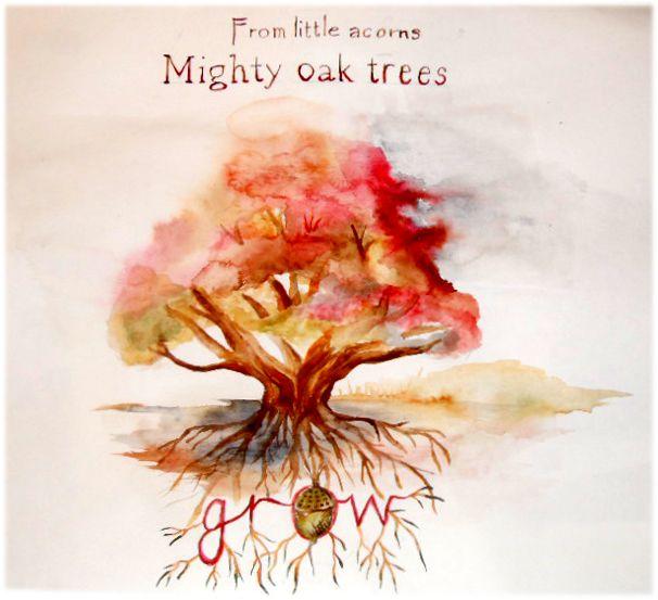 Phrase Origins: Mighty Oaks from Little Acorns Grow