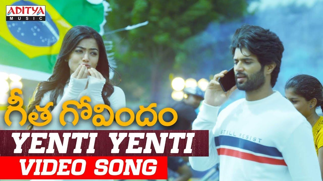 Yenti Yenti Song Lyrics From Geeta Govindam 2018 Vijay Devarakonda Rashmika Mandanna Songs Song Lyrics Lyrics
