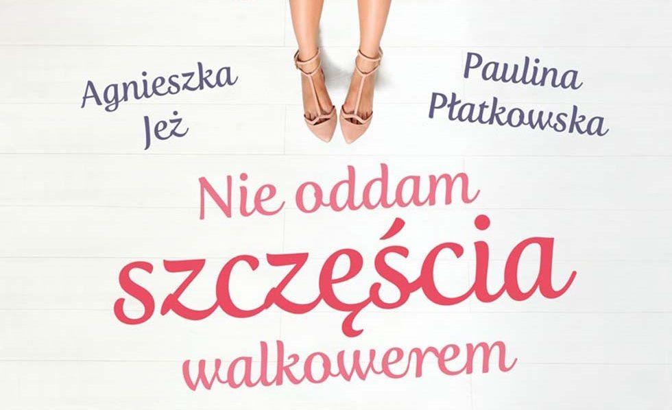 """""""Nie oddam szczęścia walkowerem"""" Agnieszka Jeż, Paulina Płatkowska, wyd. Czarna Owca, premiera: 13 kwiecień 2016, #recenzja http://magicznyswiatksiazki.pl/nie-oddam-szczescia-walkowerem-agnieszka-jez-kraflik-paulina-platkowska/  #magicznyswiatksiazki"""
