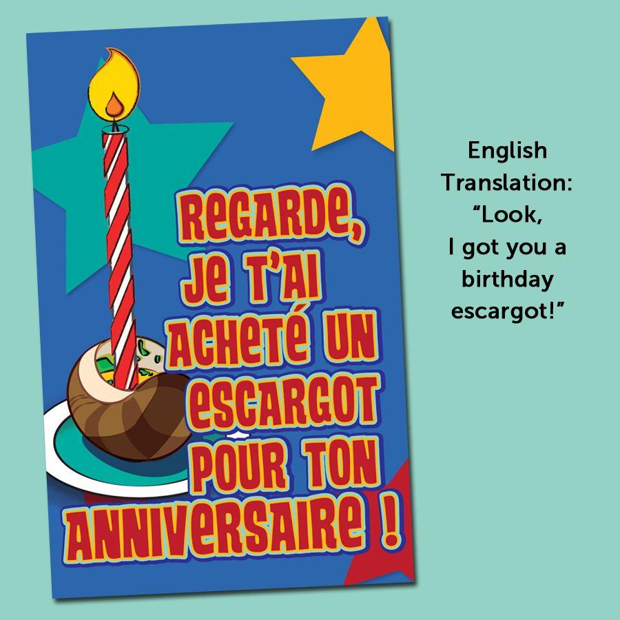 Birthday Escargot French Cards Teacher S Discovery French Birthday