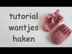 Tutorial Baby Wantjes Haken Crochet Baby Mittens Youtube Haken