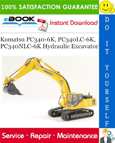 Komatsu Pc340 6k Pc340lc 6k Pc340nlc 6k Hydraulic Excavator Service Repair Manual Komatsu Hydraulic Excavator Repair Manuals