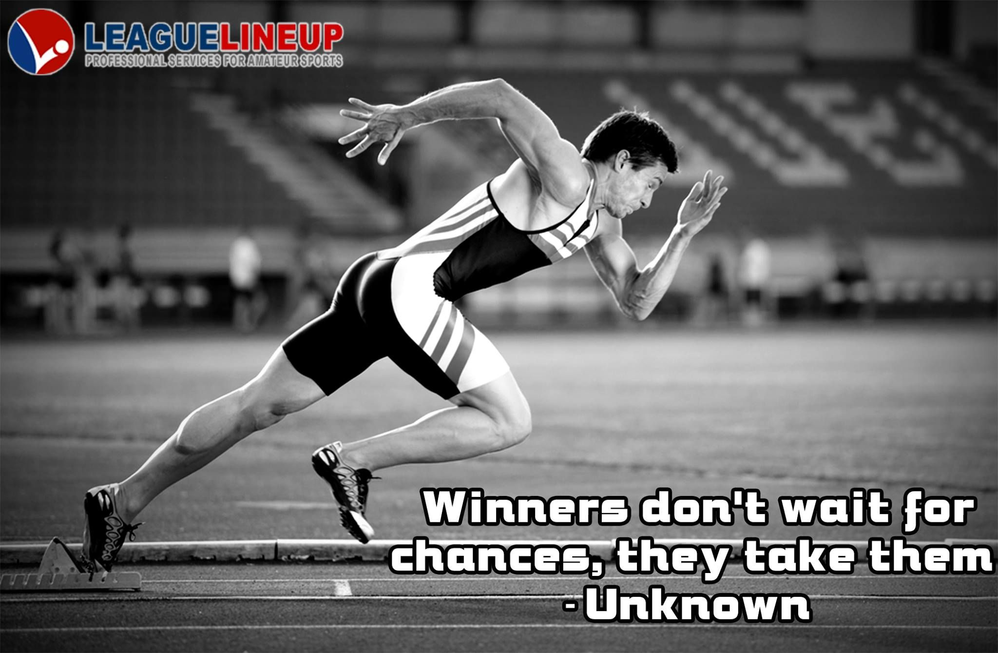 Winners don t wait chances they take them Unknown