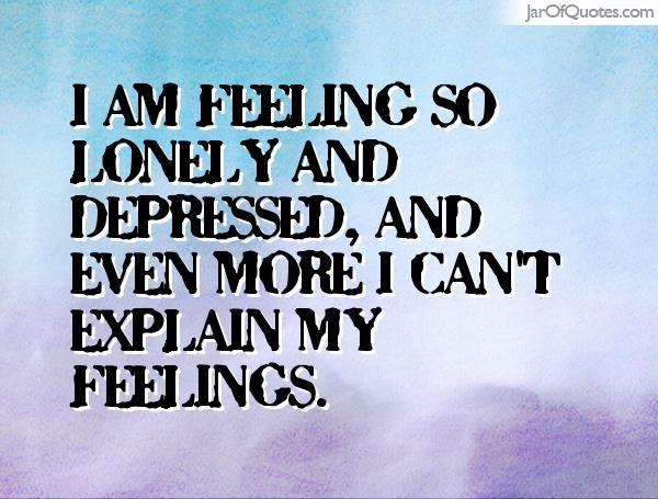 Do Stop Feeling So Lonely I How
