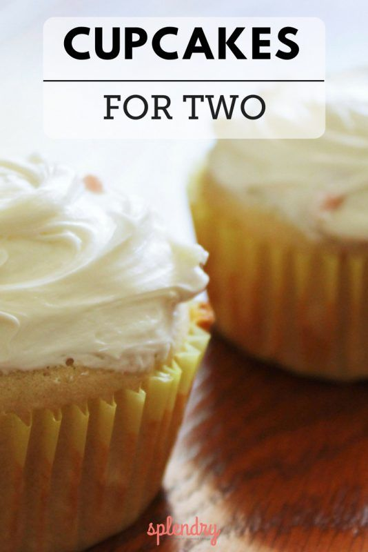 Small Batch: Cupcakes for Two Recipe - Splendry