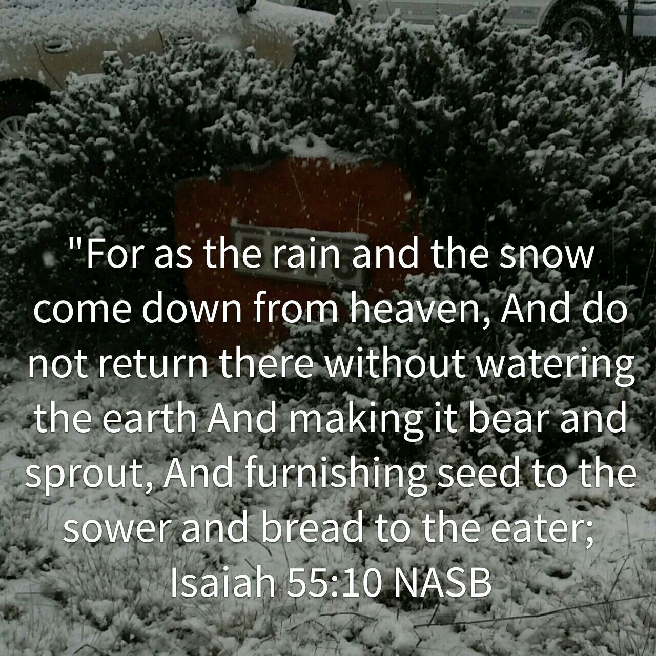 Rain and the snow e down from heaven