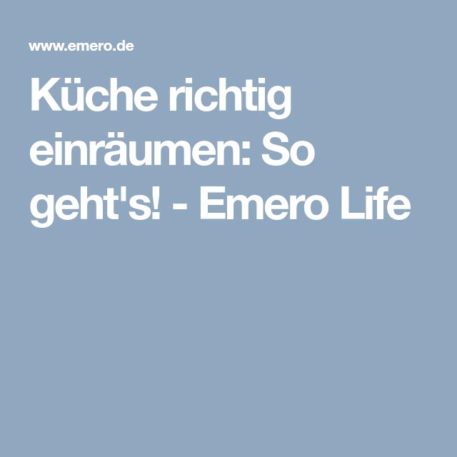 Küche richtig einräumen: So geht\'s! - Emero Life | Haus | Pinterest ...
