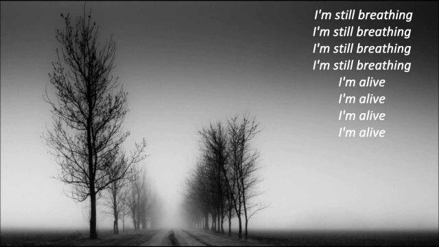 I M Still Breathing I M Alive Sia Alive Lyrics Sia Songs Music Love