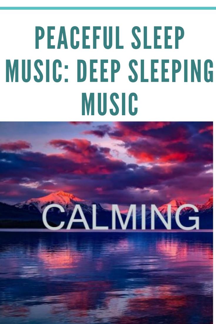 Peaceful Sleep Music: Deep Sleeping Music, Fall Asleep Fast, Calming