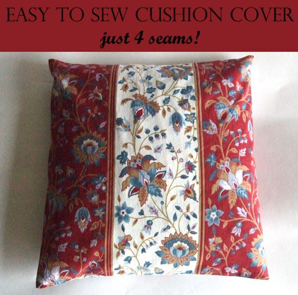 Easy to Sew Cushion Cover - just 4 seams, with simple instructions on how to centre a pattern in the fabric.