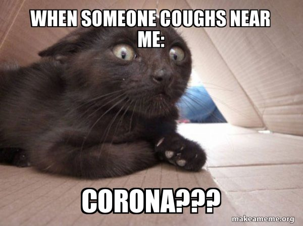 When Someone Coughs Near Me Corona Corona In 2020 Stupid