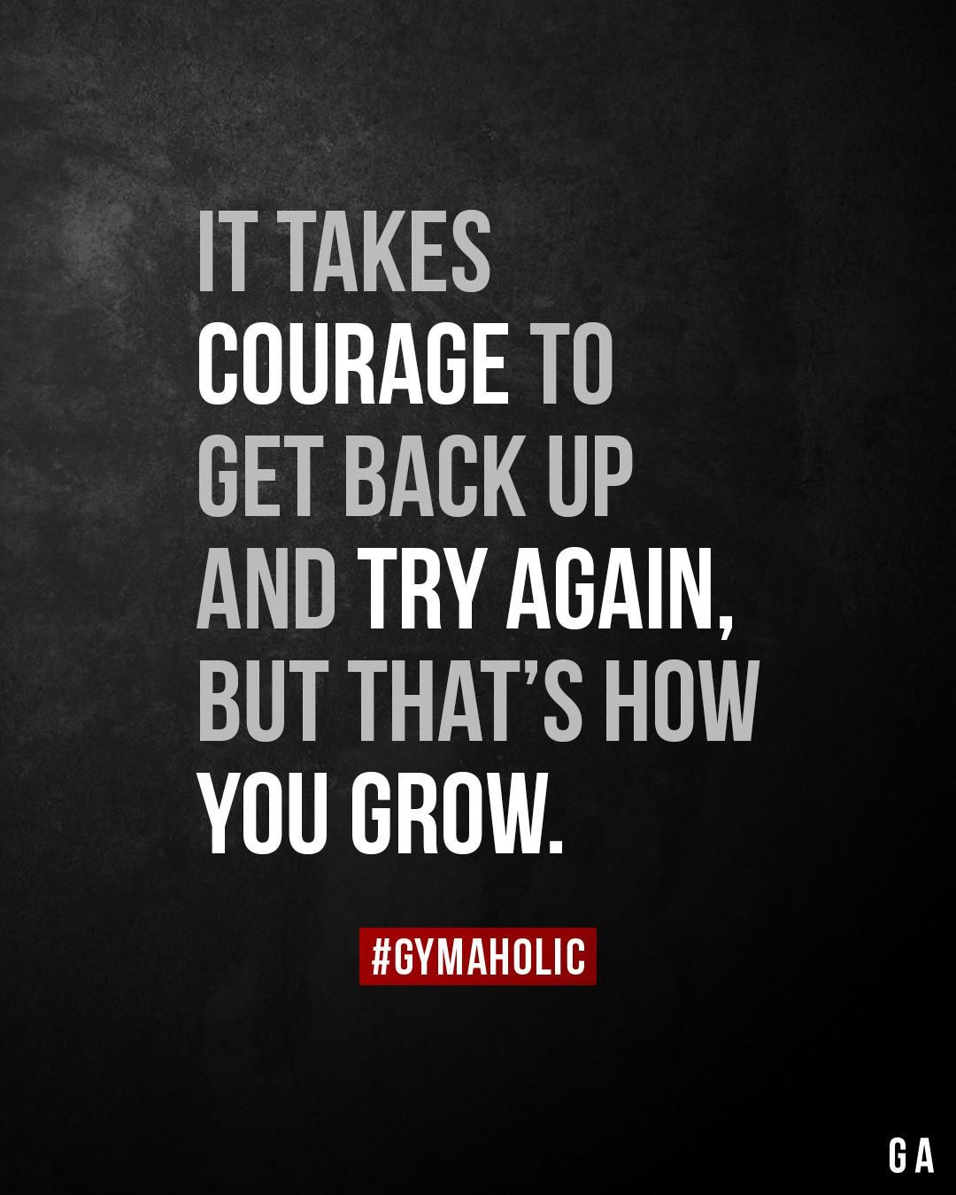 It Takes Courage To Get Back Up And Try Again Fitness Motivation Quotes Inspiration Motivational Quotes For Athletes Fitness Motivation Quotes