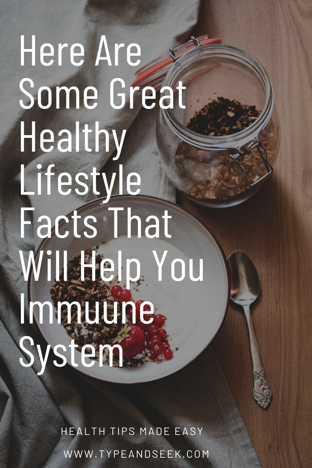Here Are Some Great Healthy Lifestyle Facts That Will Help You Immuune System - Type and Seek