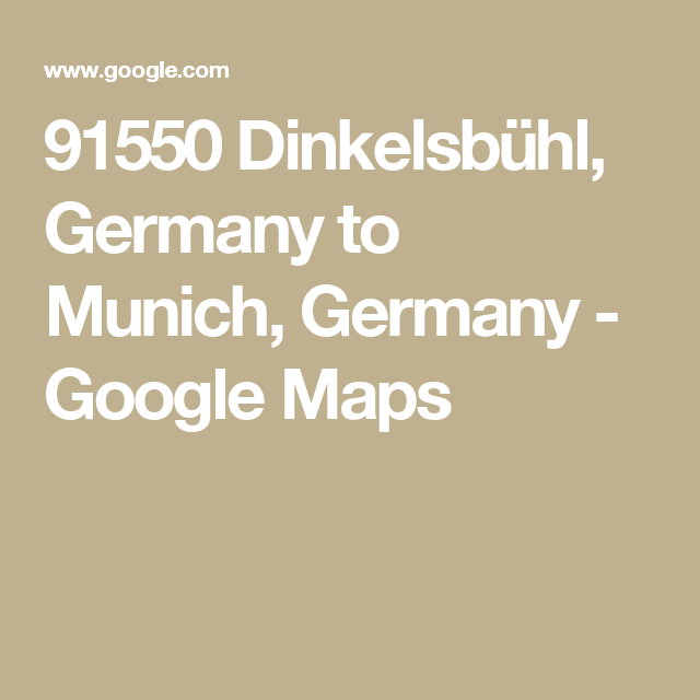 Dinkelsbühl Germany to Munich Germany Google Maps