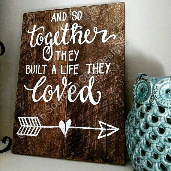 Love Wood Sign Wood Signs Wood Signs Sayings Wedding Signs Love Signs Wooden Signs And So Together They Built A Life They Loved Love Wood Sign Painted Wood Signs Quotes Wood