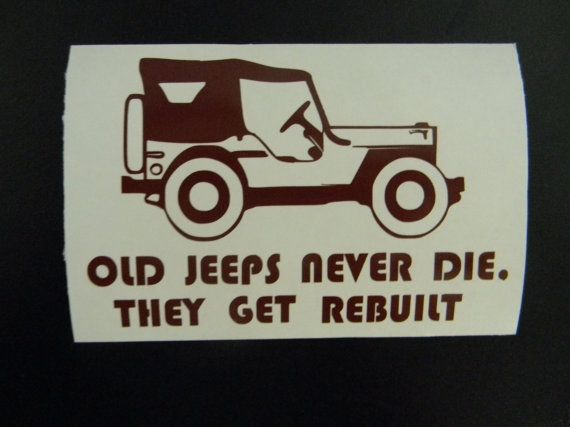 Willys Jeep Old Jeeps Never Die They Get Rebuilt Vinyl By Shop317