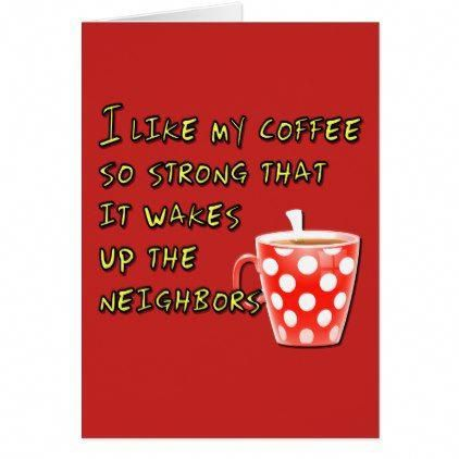 Funny Saying or Quote For Coffee Lovers Card funny