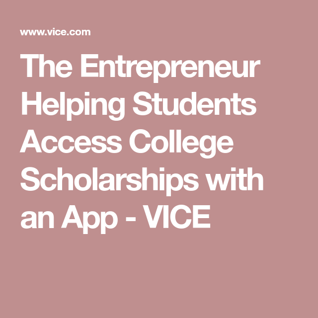 The Entrepreneur Helping Students Access College