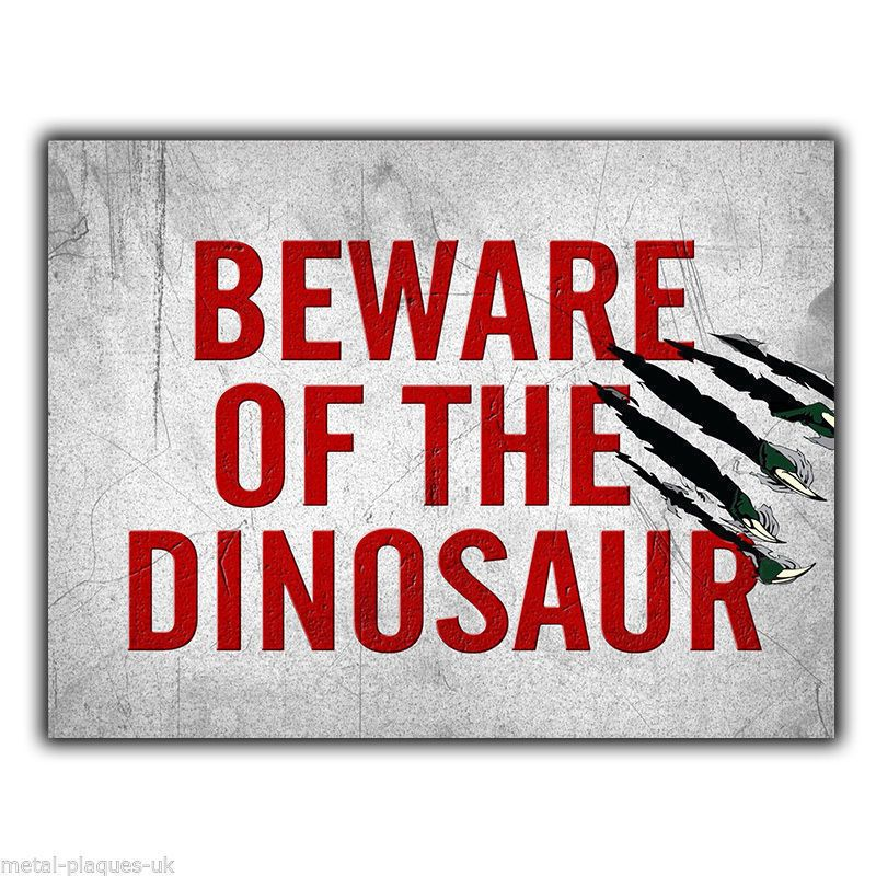 BEWARE OF THE DINOSAUR METAL SIGN WALL PLAQUE funny humorous poster