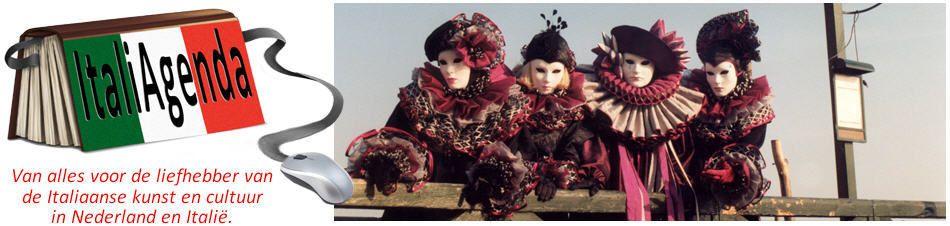 ItaliAgenda: Van alles voor de liefhebber van de Italiaanse kunst en cultuur in Nederland en Italië.