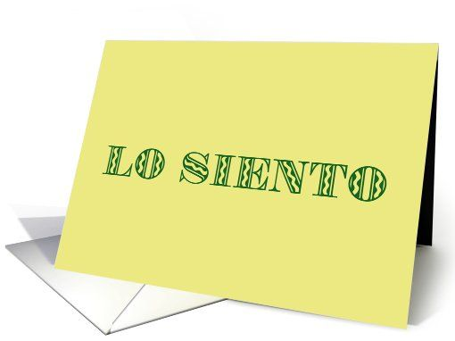 lo siento im sorry in spanish card
