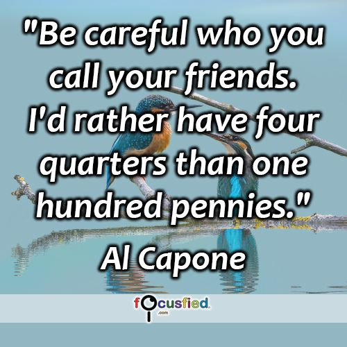 Be careful who you call your friends I d rather have four