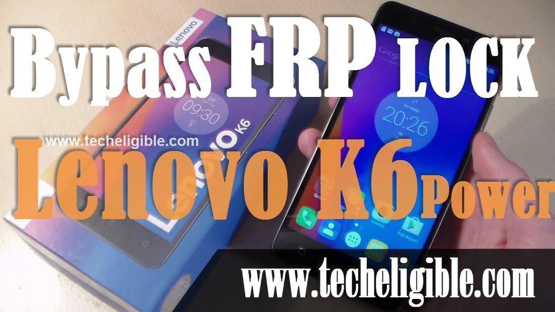 How to Bypass Google FRP Lenovo K6 Power Without PC