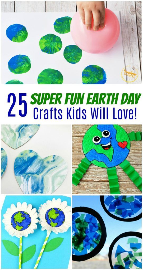 25 Super Fun Earth Day Crafts Kids Will Love!