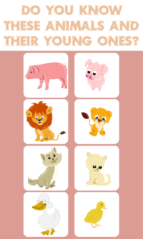 Kids Educational Game Such As Animals And Their Babies For Kids Helps Kids Learn About Animals And Their Educational Games For Kids Helping Kids Kids Learning