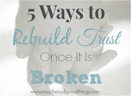 Ways To Build Trust After It Is Broken