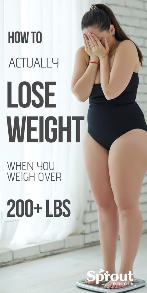 How To Actually Lose Weight When You Weigh Over 200 Lbs Have you tried all the recommended weight loss tips only to lose nothing? Here's How To Lose Weight if You Weigh Over 200 Lbs. @sproutorigin