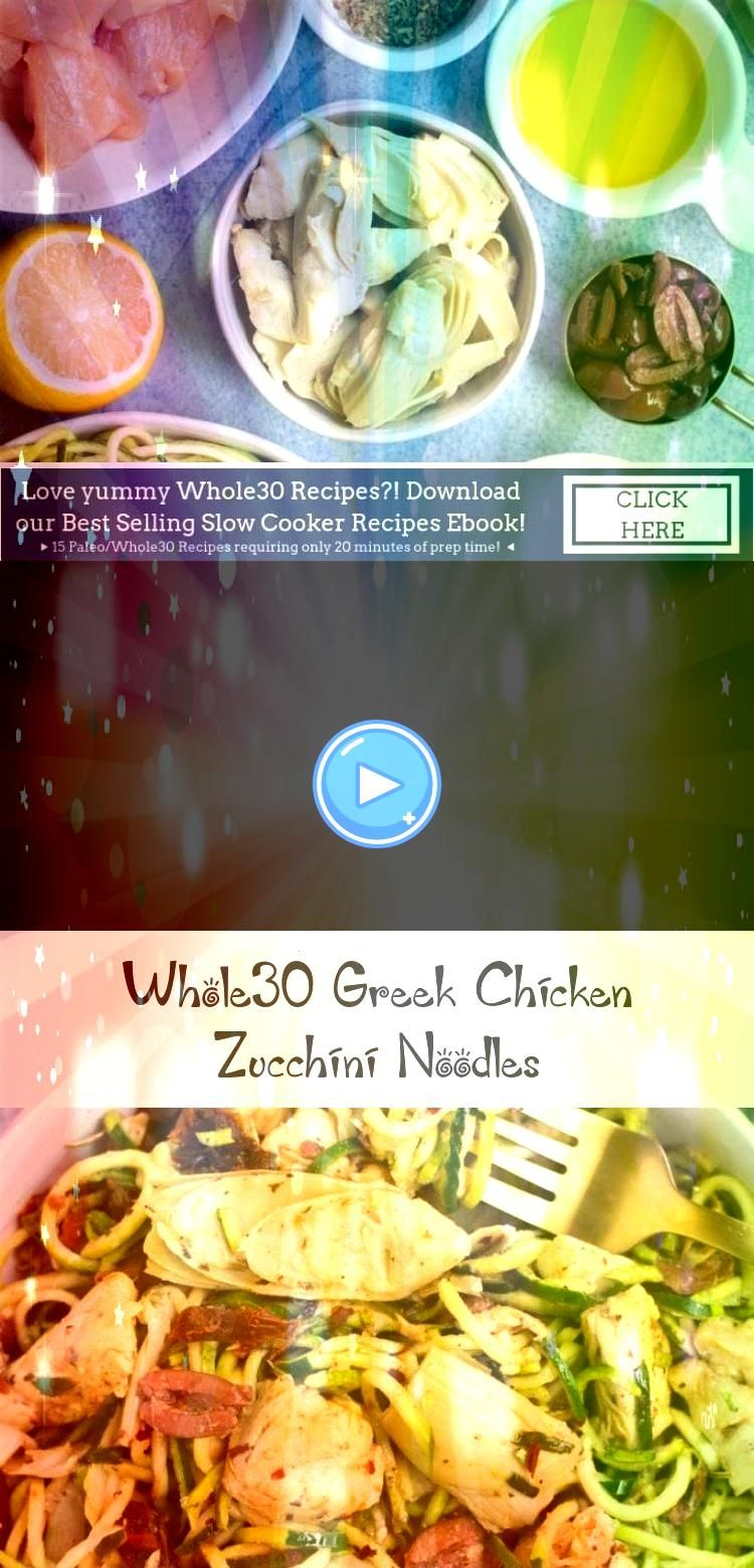 Chicken Zucchini Noodles Whole30 Greek Chicken Zucchini Noodles are an easy healthy weeknight dinner Made with only 10 ingredients gluten free paleo low carb  so deliciou...