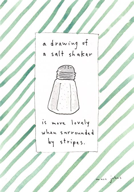 """""""A drawing of a salt shaker is more lovely when surrounded by stripes"""" illustrated by Marc Johns"""