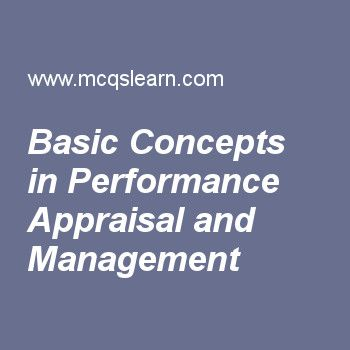 Basic Concepts In Performance Appraisal And Management  Human