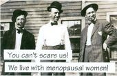 Vintage Photo Magnet You cant scare us menopausal women 300 via Etsy Vintage Photo Magnet You cant scare us menopausal women 300 via Etsy