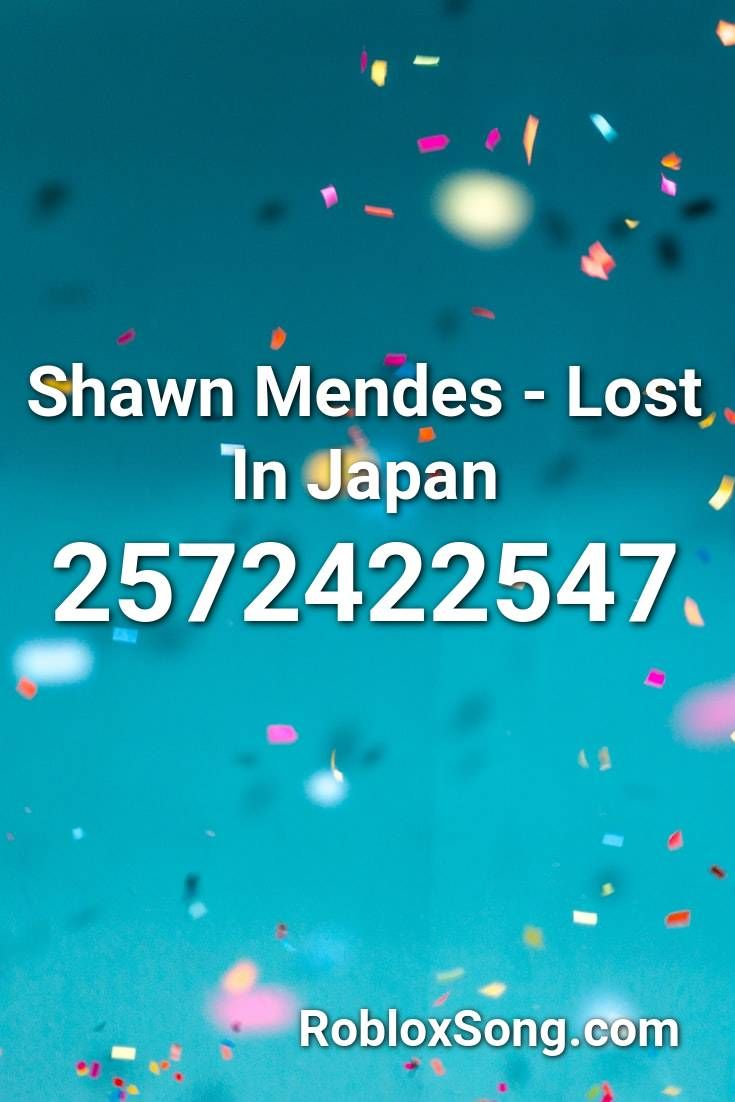 Shawn Mendes Lost In Japan Roblox Id Roblox Music Codes In