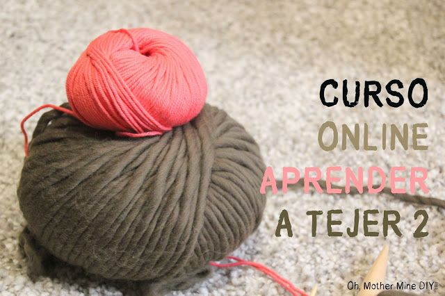 Curso Online Gratis Aprender A Tejer Con Dos Agujas Cap 2 Oh Mother Mine Diy Knitting Tutorial Knitting Help Sewing Crafts