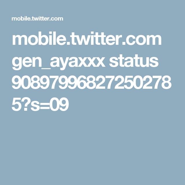 mobile.twitter.com gen_ayaxxx status 908979968272502785?s=09