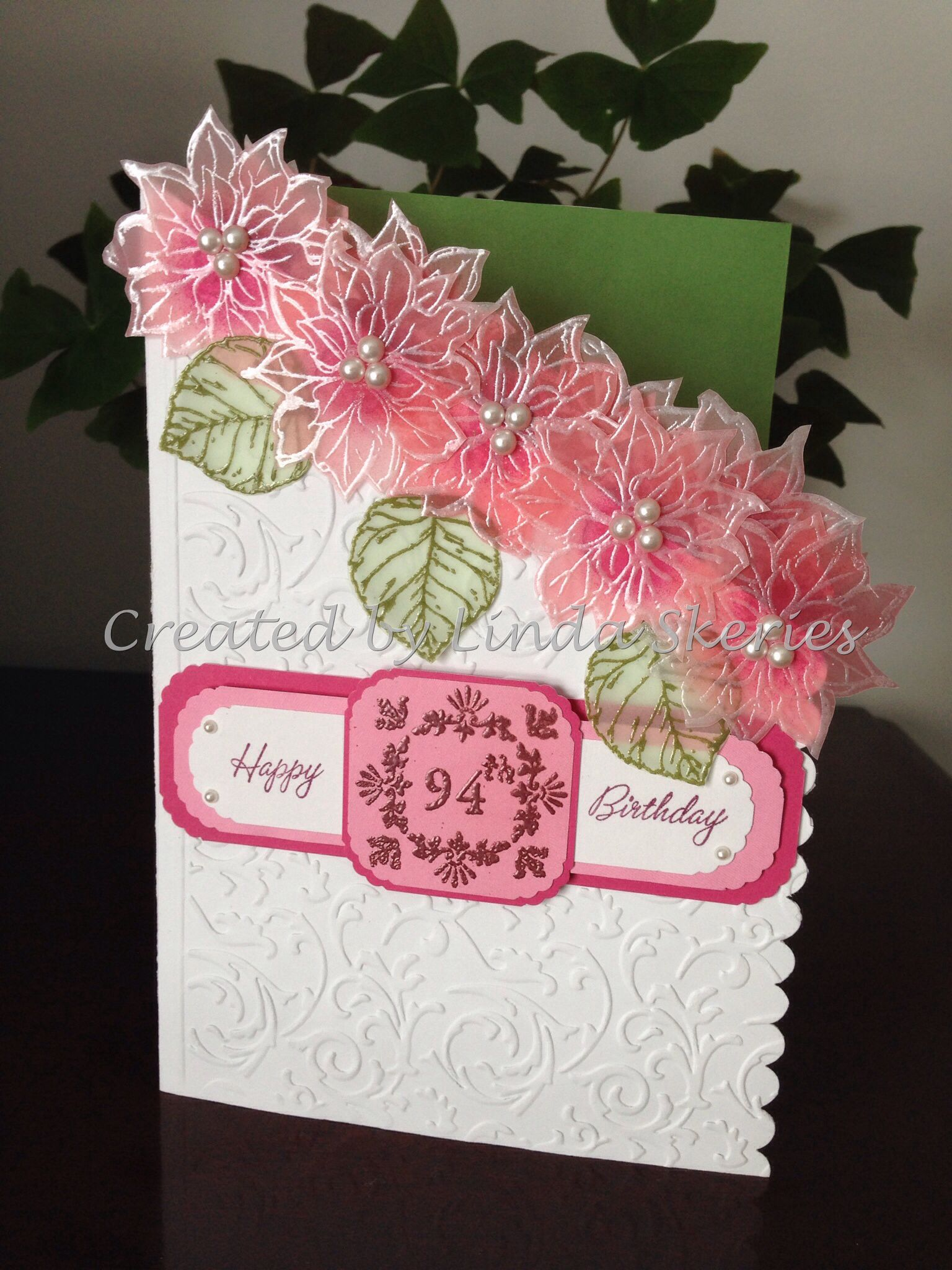 A Special Birthday Card With Embossed Flowers On Vellum Crafts