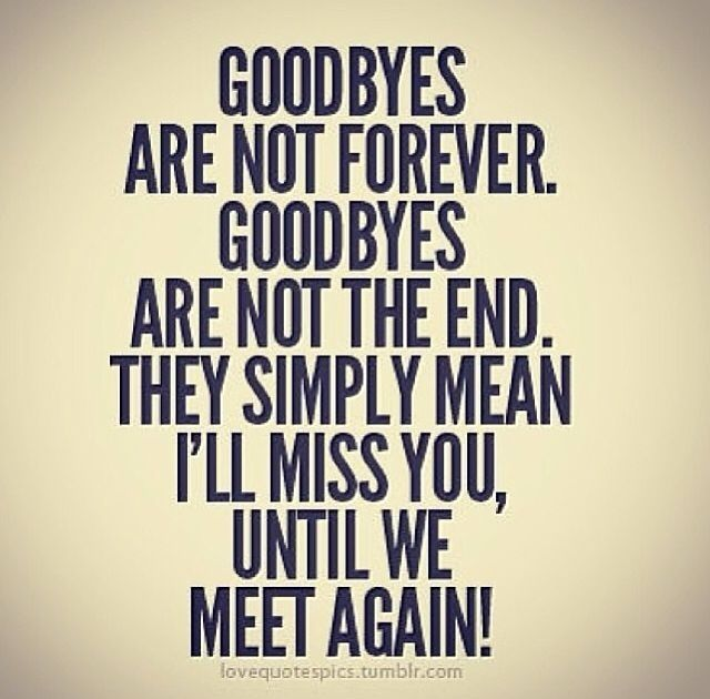 Goodbyes Are Not Forever life quotes miss you forever end
