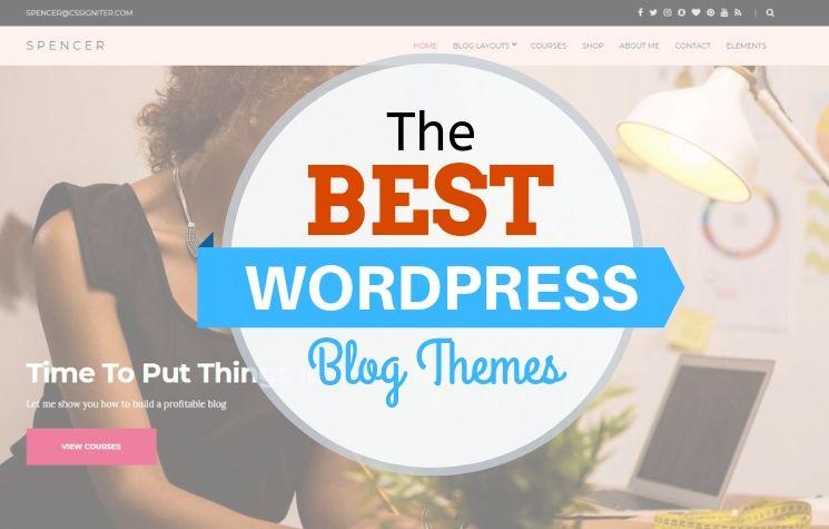 Best Wordpress Blog Themes For Bloggers Entrepreneurs Blog