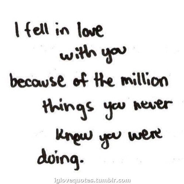 Love Quotes I Fell In Love With You Because Of The Million Things